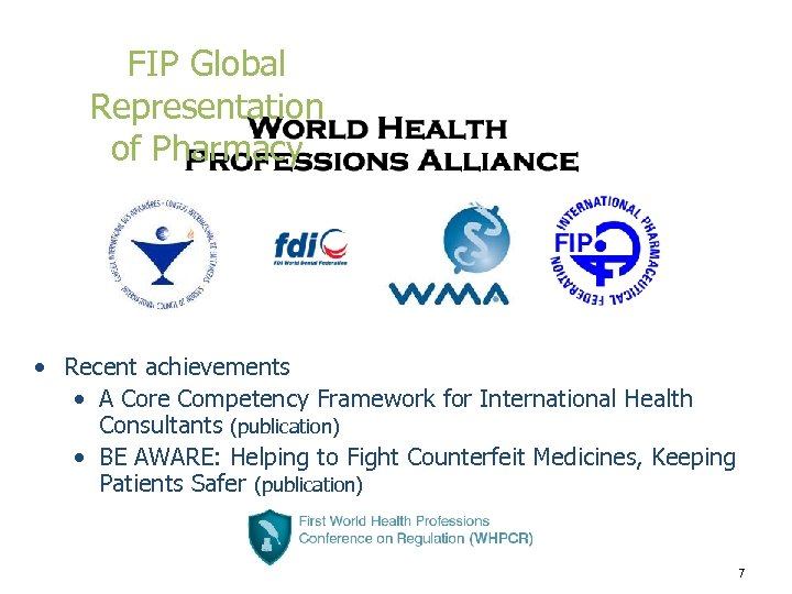 FIP Global Representation of Pharmacy • Recent achievements • A Core Competency Framework for