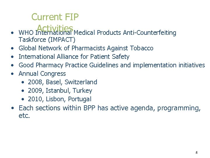 • • • Current FIP Activities WHO International Medical Products Anti-Counterfeiting Taskforce (IMPACT)