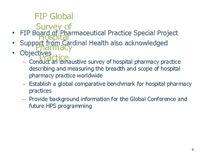 FIP Global Survey of • FIP Board of Pharmaceutical Practice Special Project Hospital •