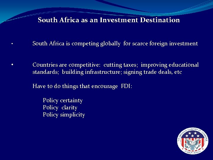 South Africa as an Investment Destination • South Africa is competing globally for scarce