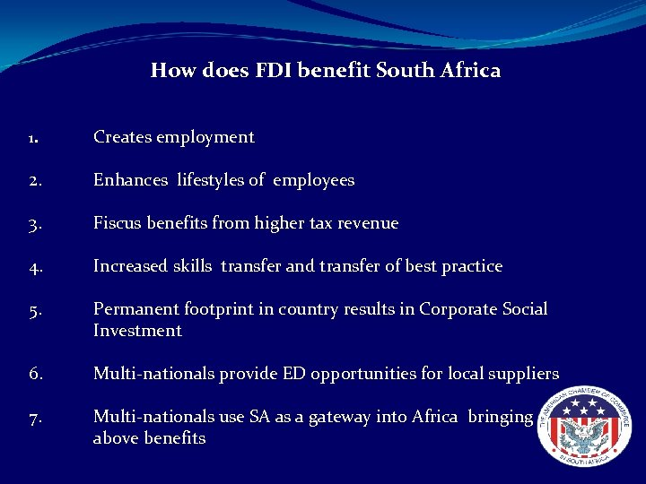 How does FDI benefit South Africa 1. Creates employment 2. Enhances lifestyles of employees