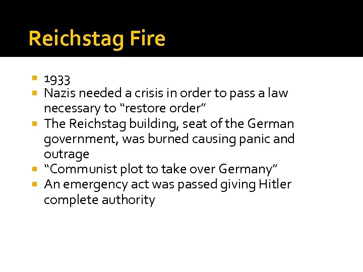 Reichstag Fire 1933 Nazis needed a crisis in order to pass a law necessary