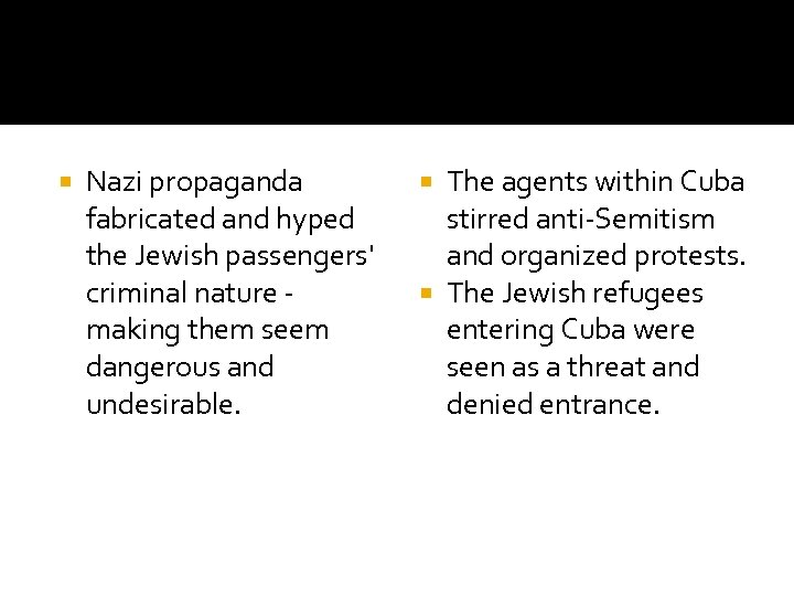 Nazi propaganda fabricated and hyped the Jewish passengers' criminal nature - making them