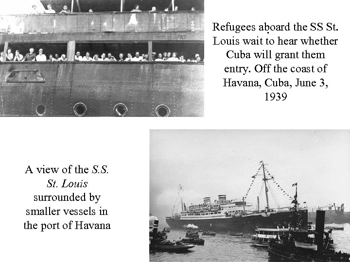 Refugees aboard the SS St. . Louis wait to hear whether Cuba will grant