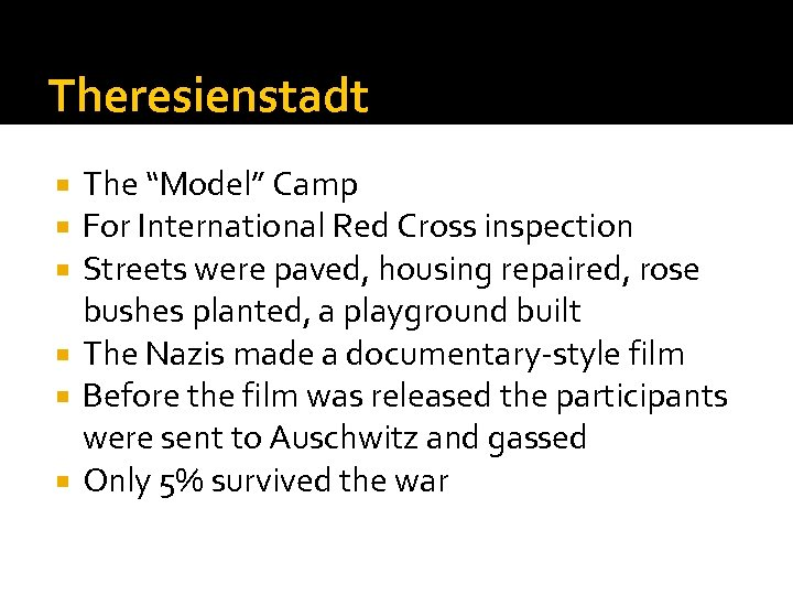 "Theresienstadt The ""Model"" Camp For International Red Cross inspection Streets were paved, housing repaired,"