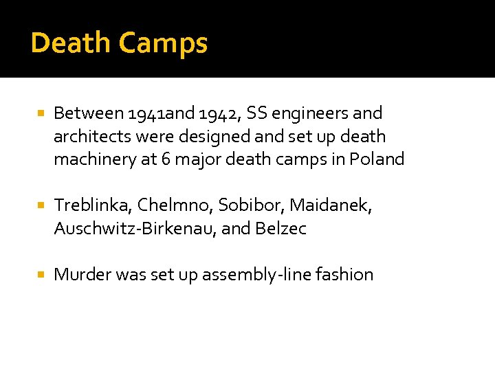 Death Camps Between 1941 and 1942, SS engineers and architects were designed and set