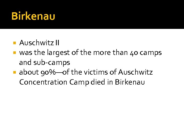 Birkenau Auschwitz II was the largest of the more than 40 camps and sub-camps