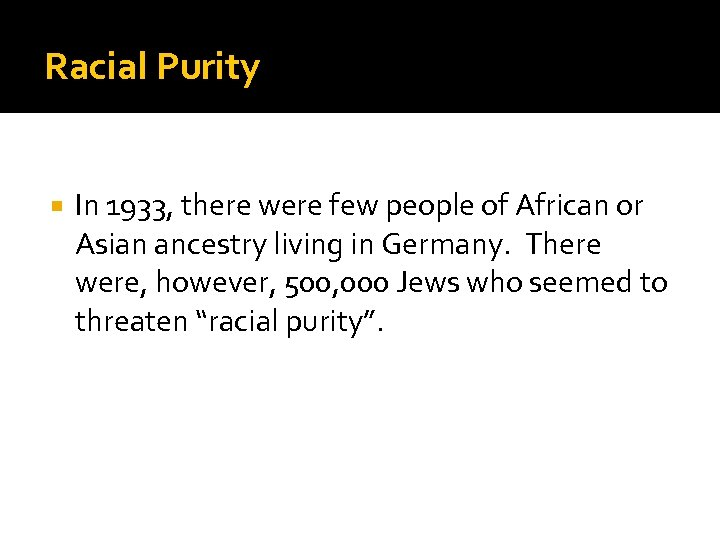 Racial Purity In 1933, there were few people of African or Asian ancestry living