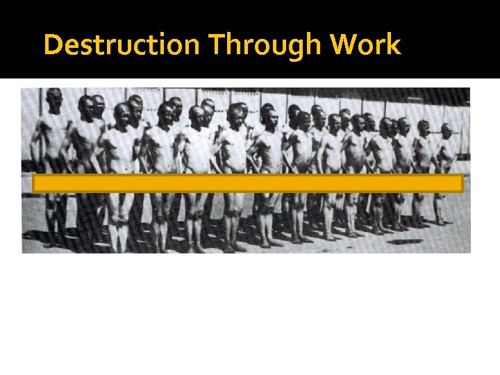 Destruction Through Work