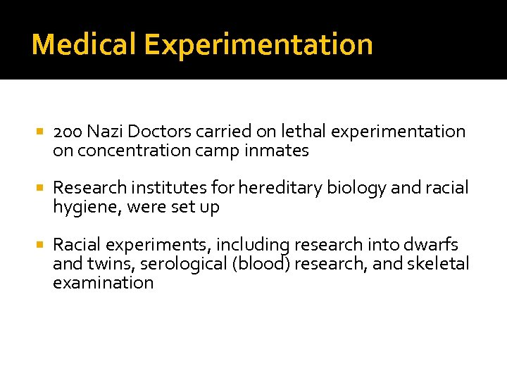 Medical Experimentation 200 Nazi Doctors carried on lethal experimentation on concentration camp inmates Research