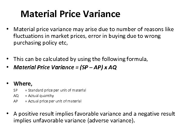 Material Price Variance • Material price variance may arise due to number of reasons