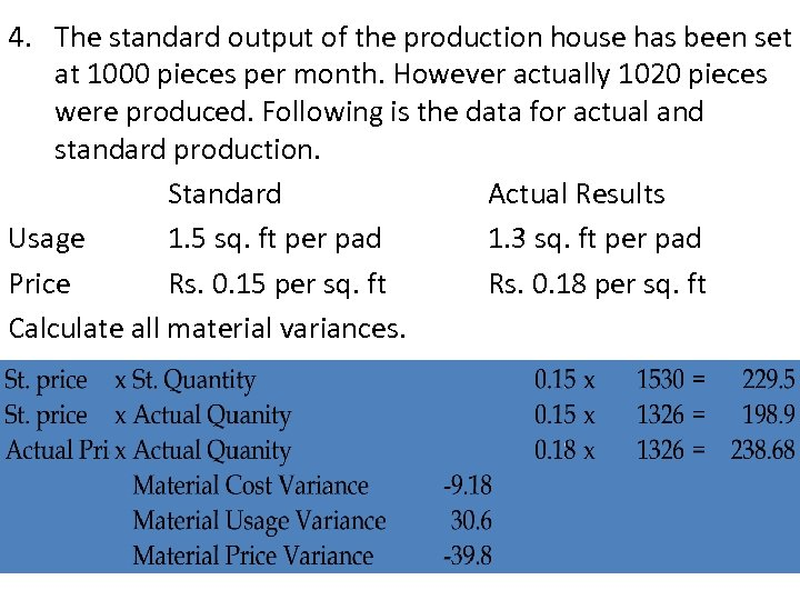 4. The standard output of the production house has been set at 1000 pieces