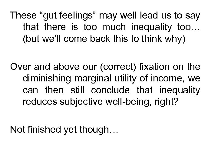 """These """"gut feelings"""" may well lead us to say that there is too much"""