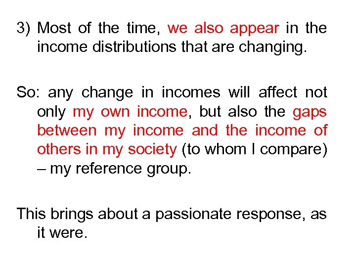 3) Most of the time, we also appear in the income distributions that are