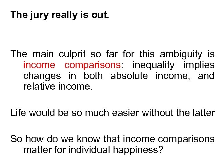The jury really is out. The main culprit so far for this ambiguity is