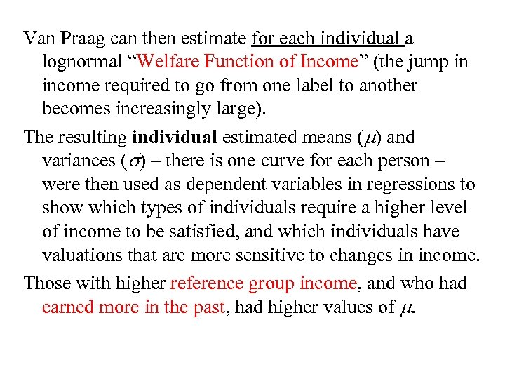 """Van Praag can then estimate for each individual a lognormal """"Welfare Function of Income"""""""