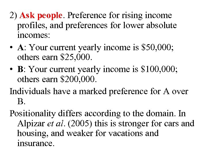 2) Ask people. Preference for rising income profiles, and preferences for lower absolute incomes: