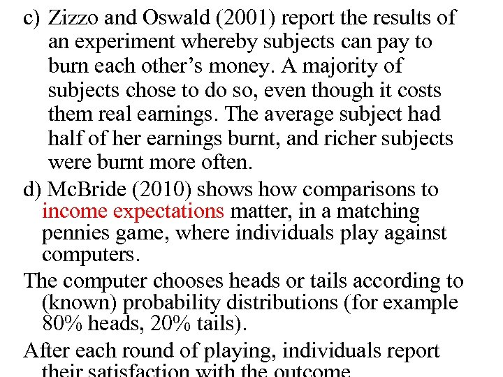 c) Zizzo and Oswald (2001) report the results of an experiment whereby subjects can