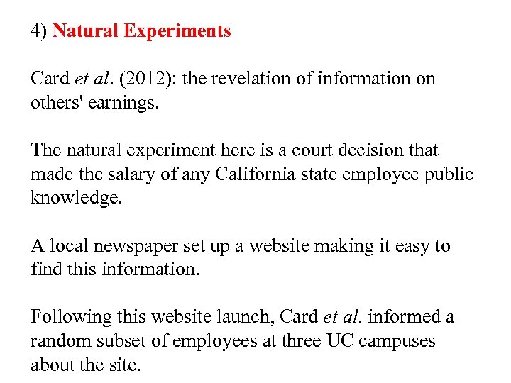 4) Natural Experiments Card et al. (2012): the revelation of information on others' earnings.