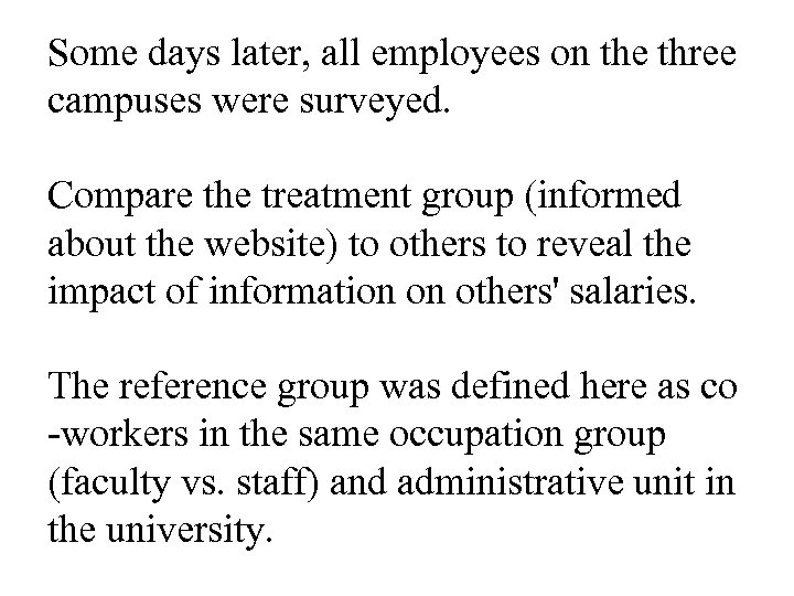 Some days later, all employees on the three campuses were surveyed. Compare the treatment