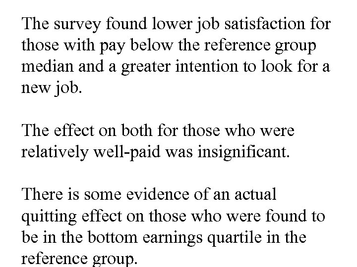 The survey found lower job satisfaction for those with pay below the reference group