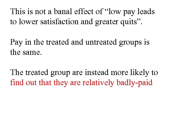 """This is not a banal effect of """"low pay leads to lower satisfaction and"""