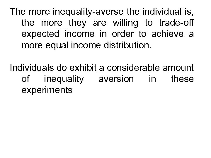 The more inequality-averse the individual is, the more they are willing to trade-off expected