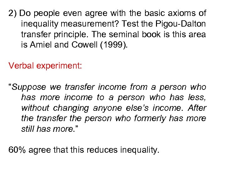 2) Do people even agree with the basic axioms of inequality measurement? Test the