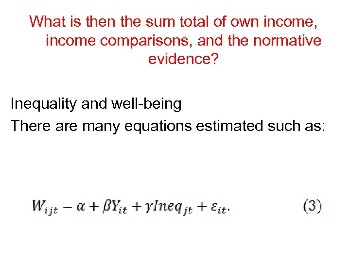 What is then the sum total of own income, income comparisons, and the normative