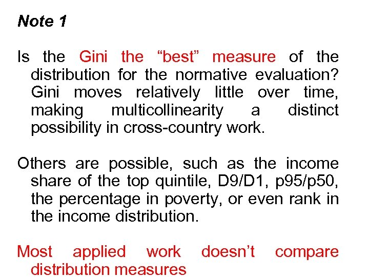 """Note 1 Is the Gini the """"best"""" measure of the distribution for the normative"""