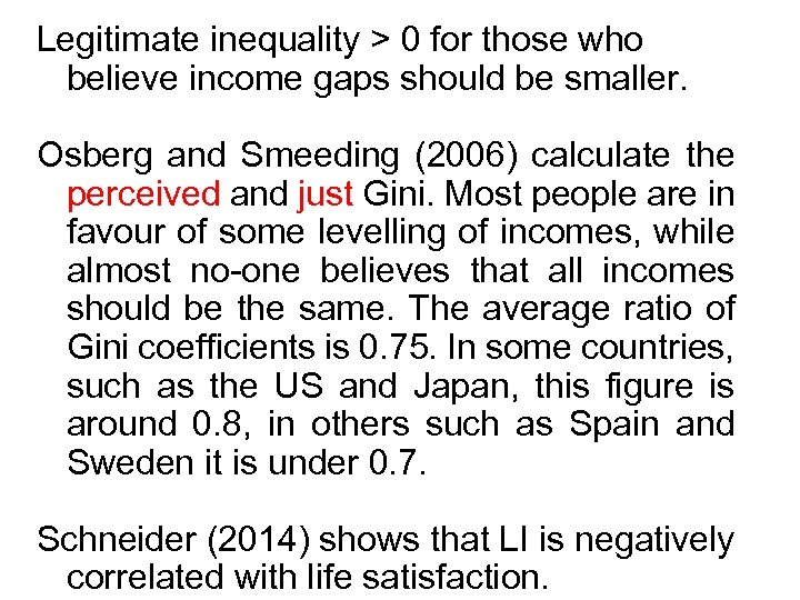 Legitimate inequality > 0 for those who believe income gaps should be smaller. Osberg