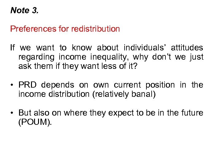 Note 3. Preferences for redistribution If we want to know about individuals' attitudes regarding