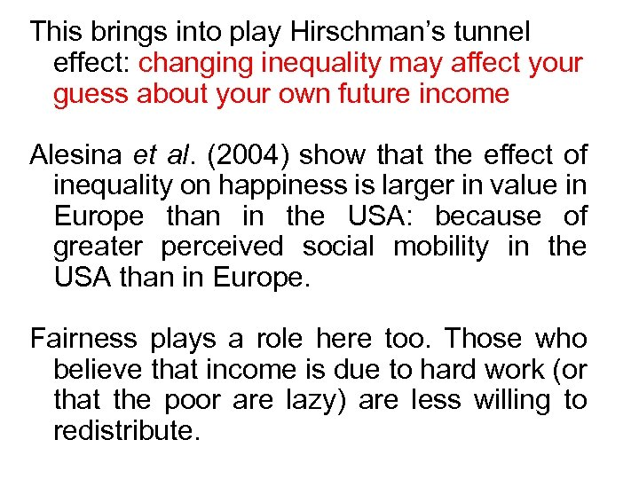 This brings into play Hirschman's tunnel effect: changing inequality may affect your guess about