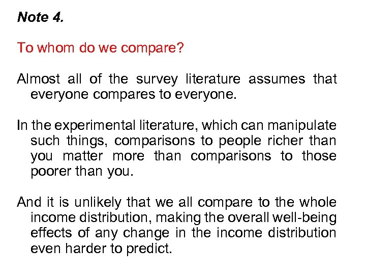 Note 4. To whom do we compare? Almost all of the survey literature assumes