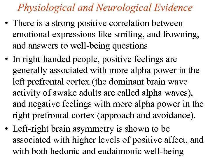 Physiological and Neurological Evidence • There is a strong positive correlation between emotional expressions