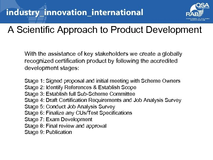 A Scientific Approach to Product Development With the assistance of key stakeholders we create