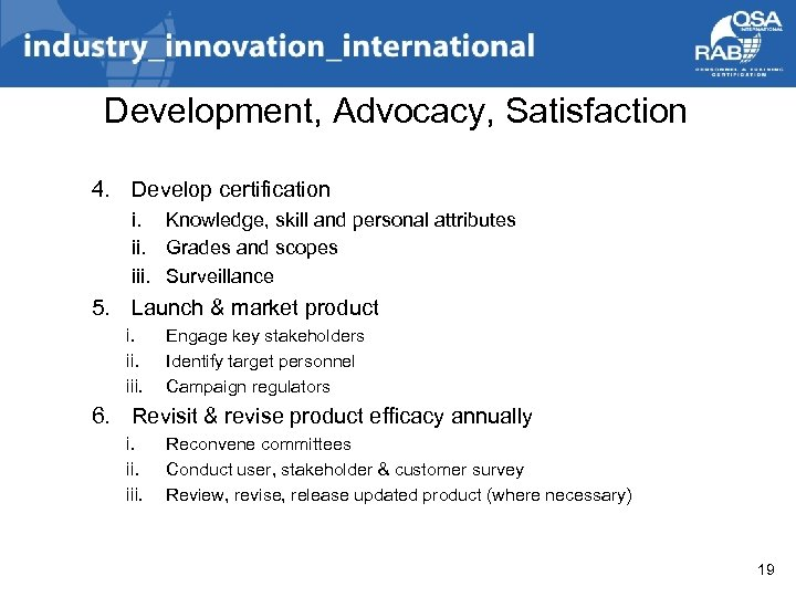 Development, Advocacy, Satisfaction 4. Develop certification i. Knowledge, skill and personal attributes ii. Grades