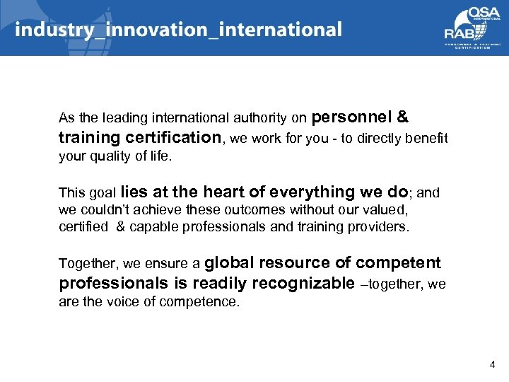 As the leading international authority on personnel & training certification, we work for you