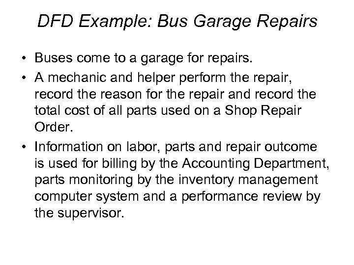 DFD Example: Bus Garage Repairs • Buses come to a garage for repairs. •