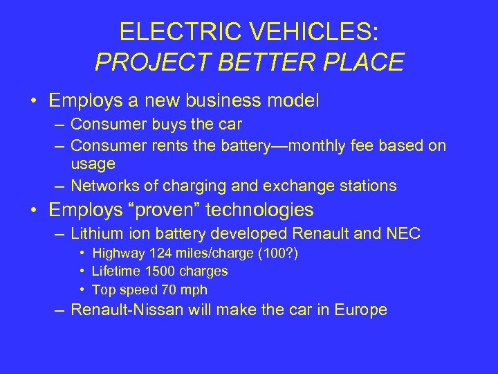 ELECTRIC VEHICLES: PROJECT BETTER PLACE • Employs a new business model – Consumer buys