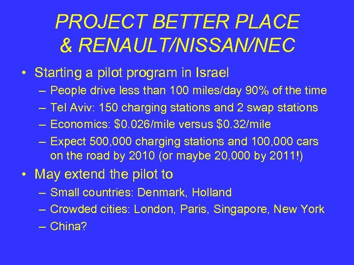 PROJECT BETTER PLACE & RENAULT/NISSAN/NEC • Starting a pilot program in Israel – –