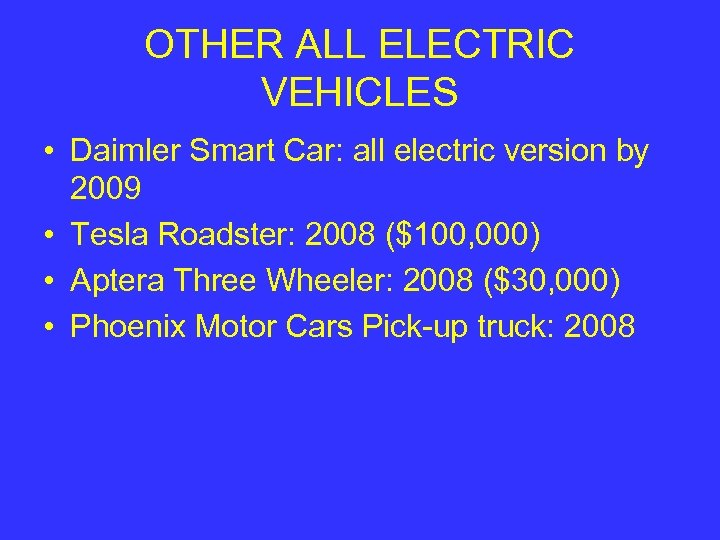 OTHER ALL ELECTRIC VEHICLES • Daimler Smart Car: all electric version by 2009 •