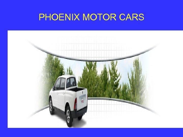 PHOENIX MOTOR CARS