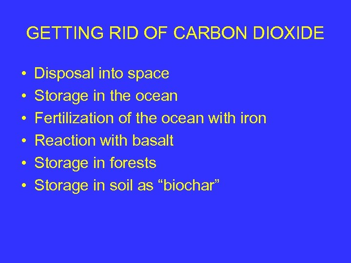 GETTING RID OF CARBON DIOXIDE • • • Disposal into space Storage in the