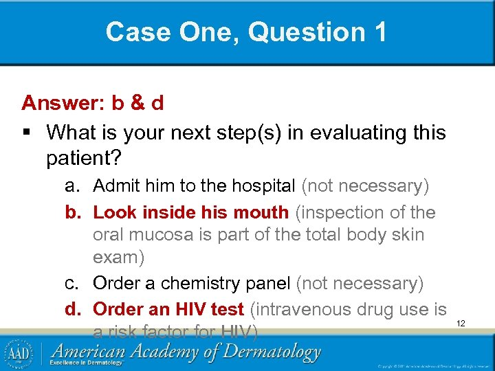 Case One, Question 1 Answer: b & d § What is your next step(s)