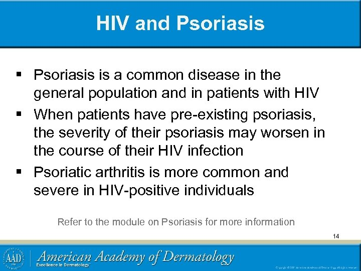 HIV and Psoriasis § Psoriasis is a common disease in the general population and