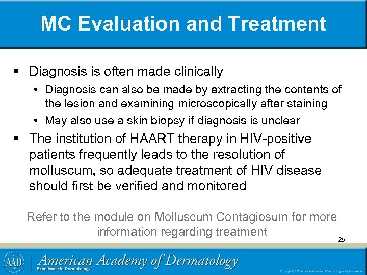 MC Evaluation and Treatment § Diagnosis is often made clinically • Diagnosis can also