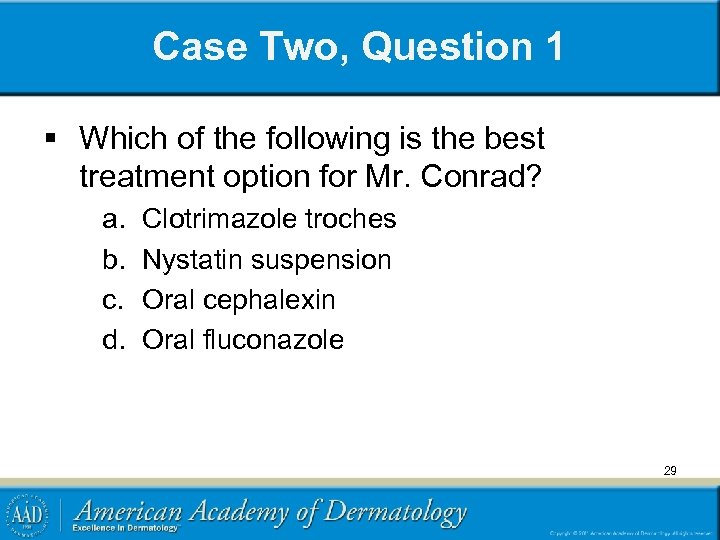 Case Two, Question 1 § Which of the following is the best treatment option