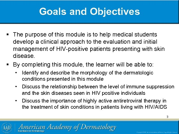 Goals and Objectives § The purpose of this module is to help medical students