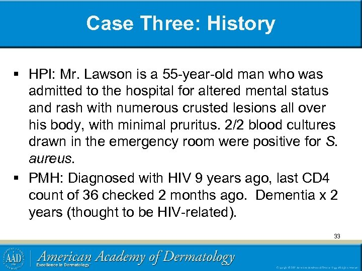 Case Three: History § HPI: Mr. Lawson is a 55 -year-old man who was